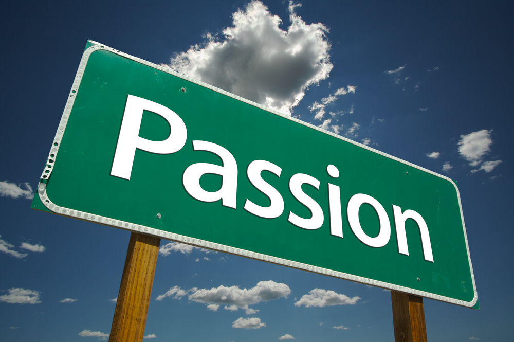 Are you passionate enough about it?