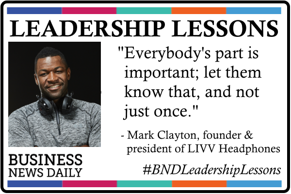 Leadership Lessons: Let Everyone Know They're Important